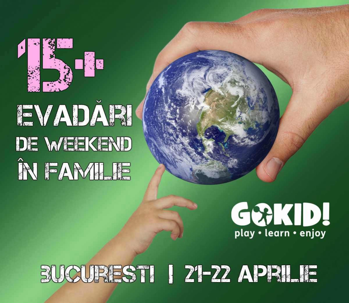 15+ Evadari de Weekend in Familie la Bucuresti   21-22 Aprilie