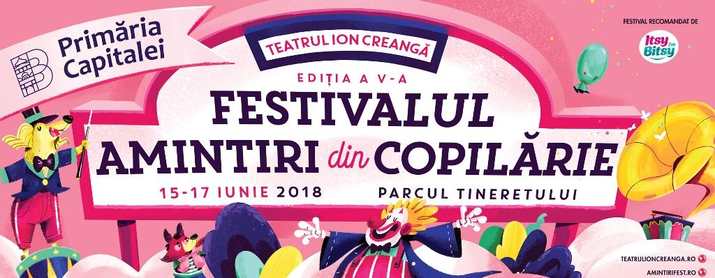 Festivalul Amintiri din Copilarie 2018: Un festival cat un carnaval!