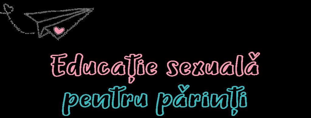 Scopul educatiei sexuale