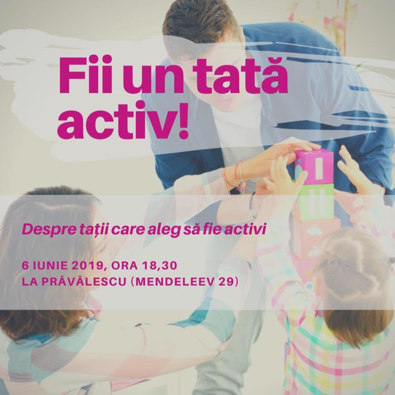 "O noua intalnire ""Fii un tata activ!"", dedicata intregii familii"