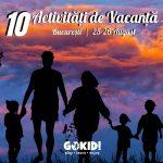 10 Activitati de Vacanta, recomandate de GOKID - 25-26 August | Bucuresti