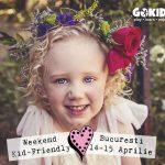 Weekend Kid-Friendly la Bucuresti in 14-15 Aprilie