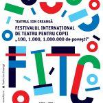 """Festivalul International de Teatru pentru Copii revine cu """"100, 1.000, 1.000.000 de povesti"""""""
