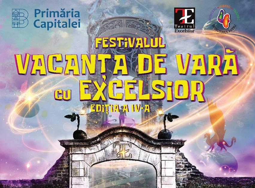 Incepe Vacanta de vara cu EXCELSIOR (editia 2018)