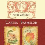 Noi povesti pentru copii in antologia Cartea Basmelor, de Petre Craciun