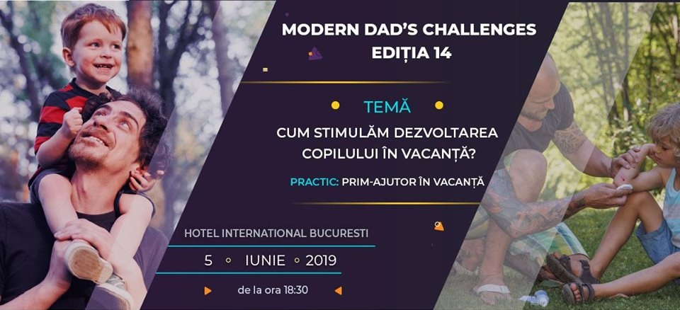 O noua editie Modern Dad's Challenges, pe 5 iunie, la Bucuresti